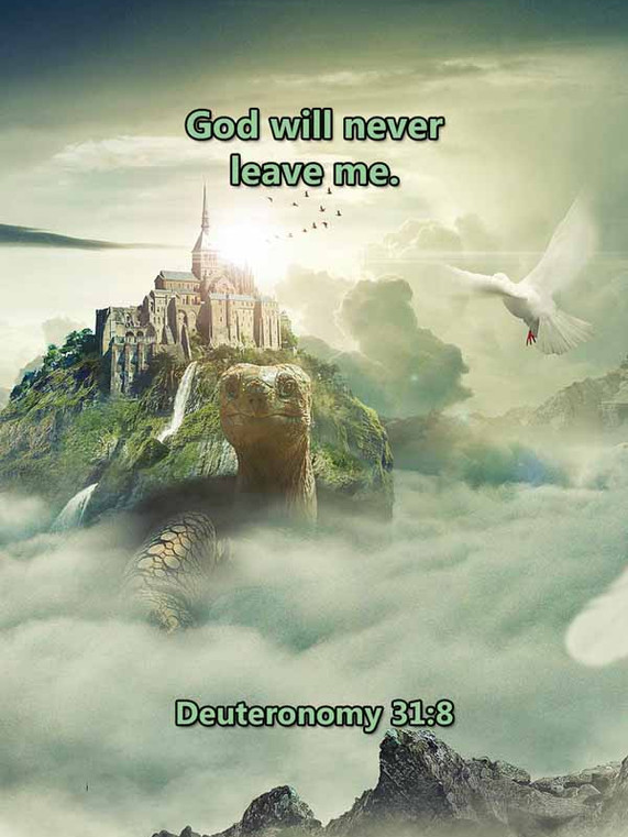 God will never leave me Deuteronomy 31_8