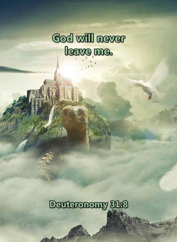 God will never leave me Deuteronomy 31_8