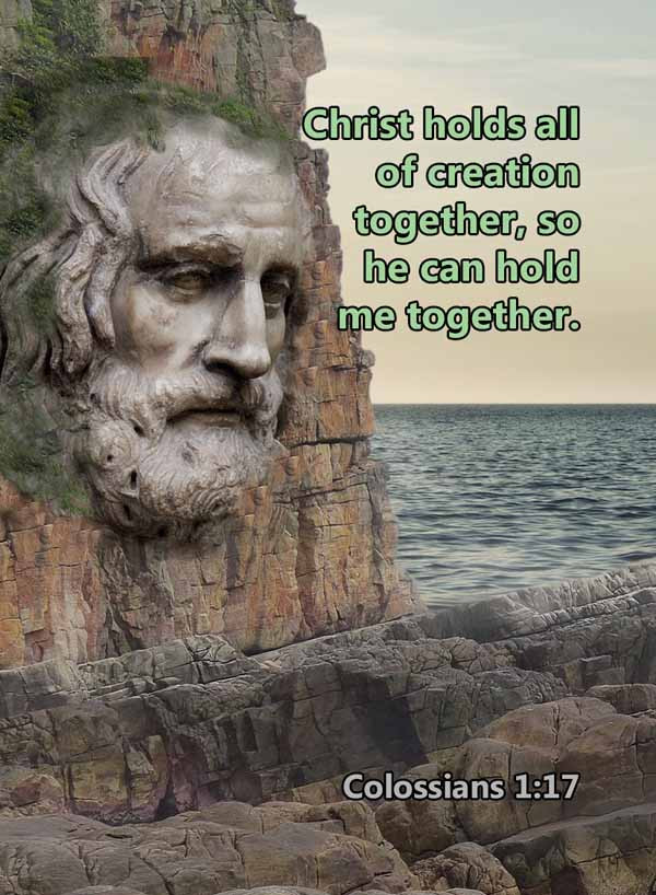 Christ holds me together Colossians 1_17