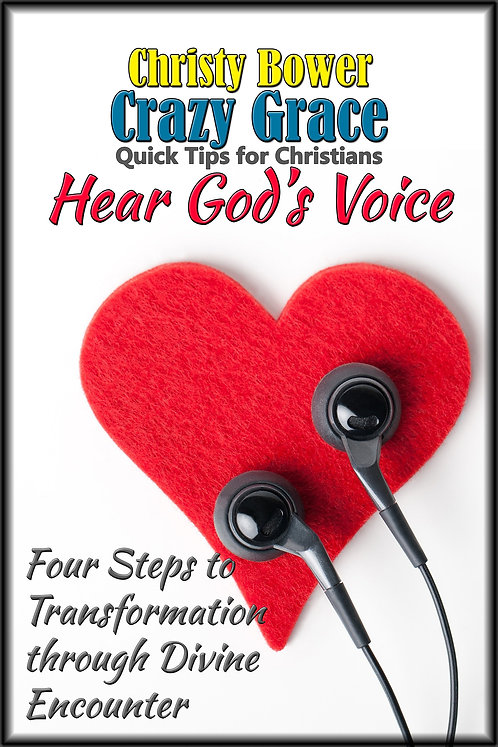 Hear God's Voice: Four Steps to Transformation through Divine Encounter