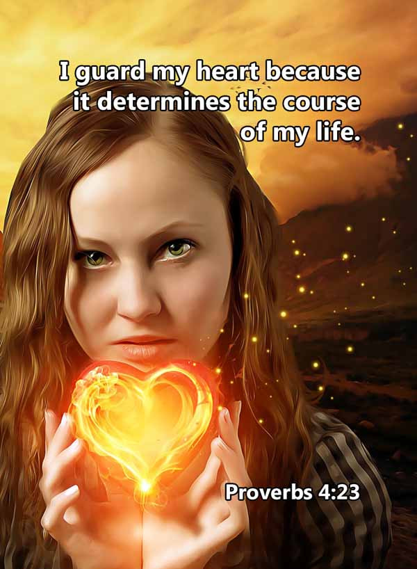 I guard my heart because it determines t