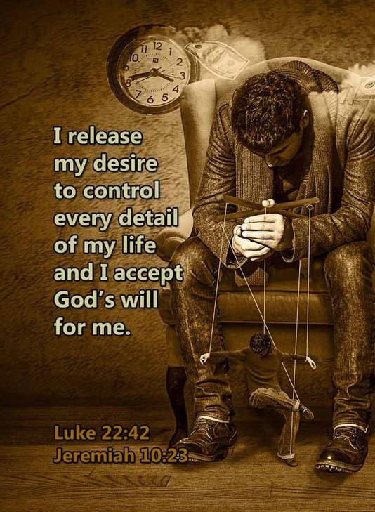 I release my desire to control Luke 22_4