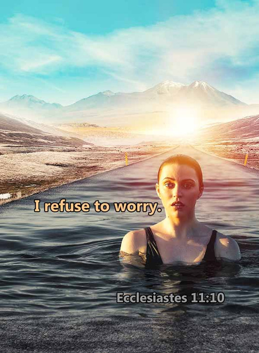 I refuse to worry Ecclesiastes 11_10LR.j