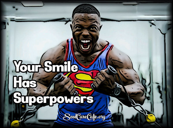 Your Smile Has Superpowers.jpg