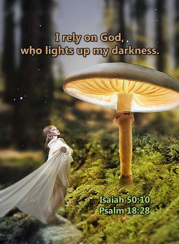 I rely on God who lights up my darkness