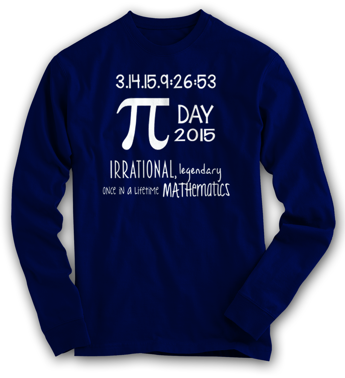 Pi day Shirt 2015 Long Sleeve
