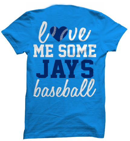 Love Me some Jays- Back