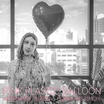 Pink Plastic Balloon (Alternative Version) by Hurricane Kimchi