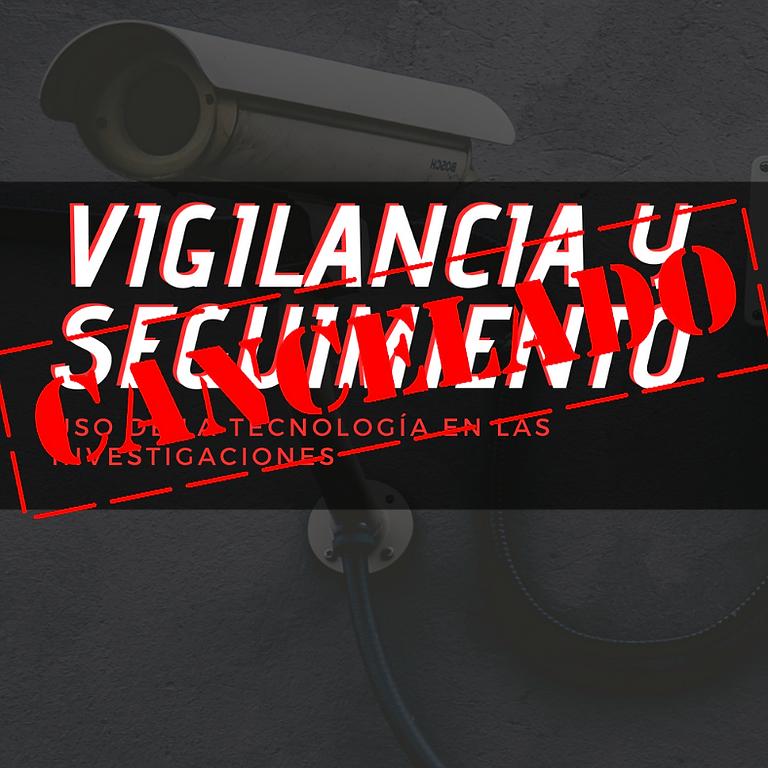 CANCELADO: Vigilancia y Seguimiento, Uso de la Tecnología en las Investigaciones