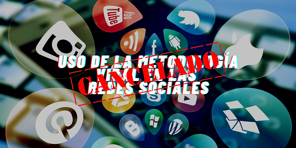CANCELADO: Uso de la Metodología Viral Investigativa en las Redes Sociales