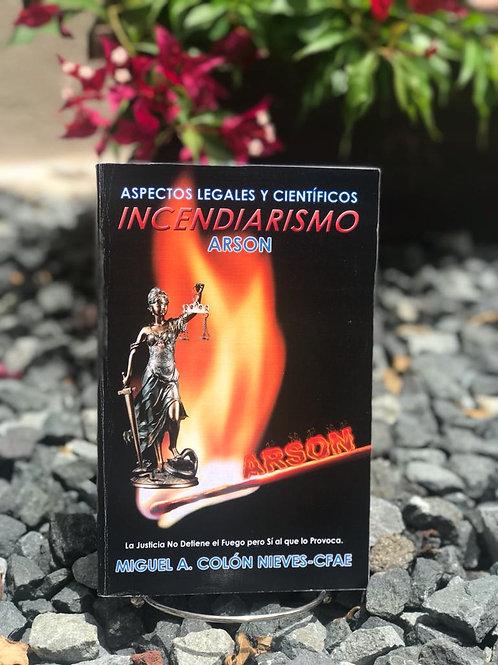 Incendiarismo: Aspectos legales y científicos Arson