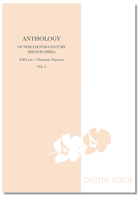 ANTHOLOGY OF NINETEENTH-CENTURY FRENCH OPERA • Full lyric/Dramatic Sop. - vol. I