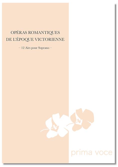 OPÉRAS ROMANTIQUES de l'époque Victorienne • 12 airs pour Soprano