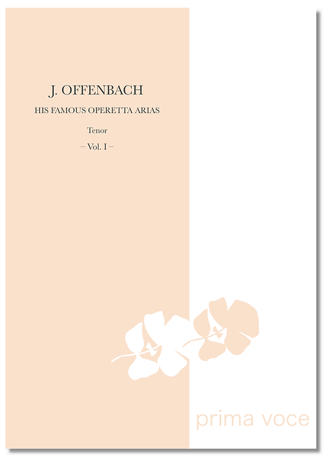 J. OFFENBACH : HIS FAMOUS OPERETTA ARIAS • Tenor - vol. I