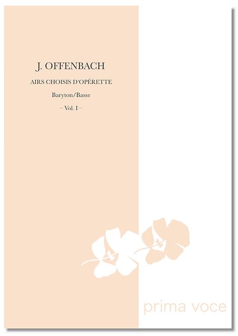 J. OFFENBACH : AIRS CHOISIS D'OPÉRETTE • Baryton/Basse Vol. I