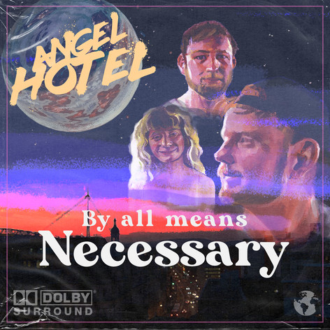 By All Means Necessary by Angel Hotel