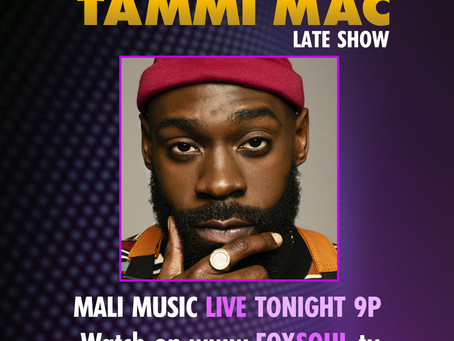 MALI MUSIC PERFORMS LIVE TONIGHT ON THE TAMMI MAC LATE SHOW ON FOX SOUL AT 9 P.M. PST