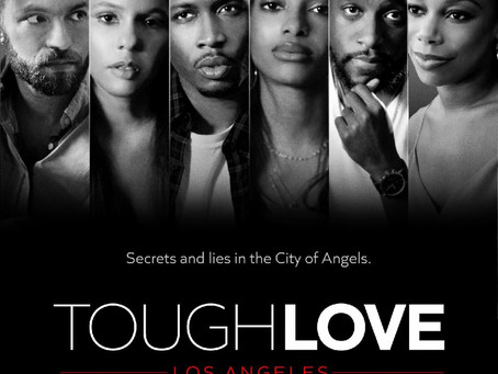 CLEO TV PREMIERES THE MILLENNIAL SERIES TOUGH LOVE: LOS ANGELES