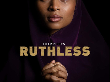 """BET+ AND TYLER PERRY STUDIOS SET PREMIERE DATE FOR NEW ORIGINAL DRAMA, """"TYLER PERRY'S RUTHLESS"""""""