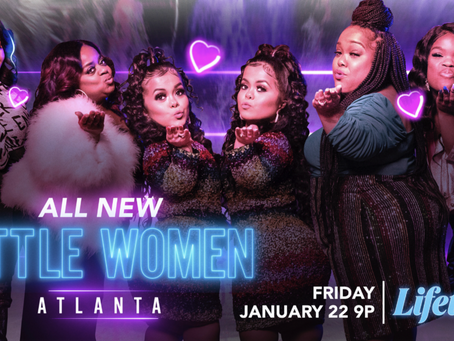 Little Women of Atlanta Returns January 22nd With a 2-hour Special for Season 6
