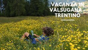 Il Trentino dei bambini - la nostra esperienza in Valsugana