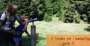 Il Trentino per i bambini (parte 1)
