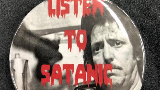 """Listen To Satanic Panic '81"" Large Button"