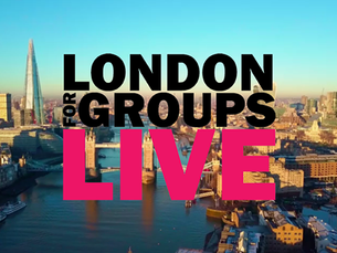 LONDON FOR GROUPS LIVE, a brand new group travel exhibition for 2021!