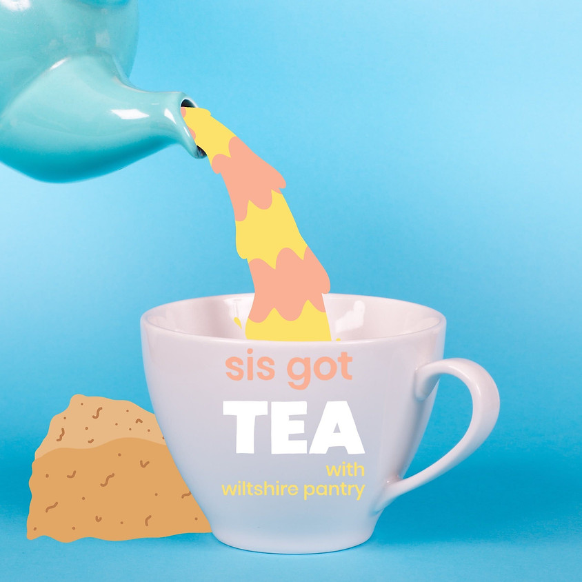 Spill the Tea Party with Wiltshire Bakery and Sis Got Tea