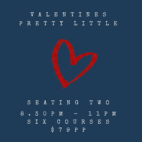 VALENTINES DAY - Seating Two from 8.30pm