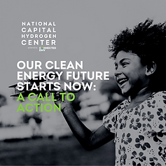 National Capital Hydrogen Center. Our Clean Energy Future Starts Now: A Call to Action