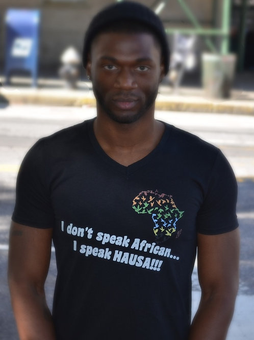 I Don't Speak African...I Speak Hausa!!! (Graphic Unisex V-Neck)