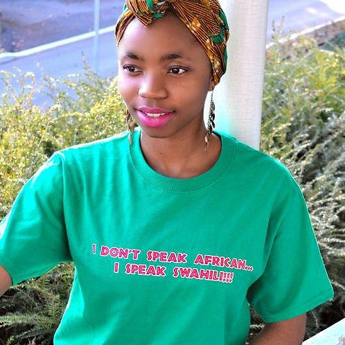 I Don't Speak African...I Speak Swahili!!! (Unisex T-Shirt)