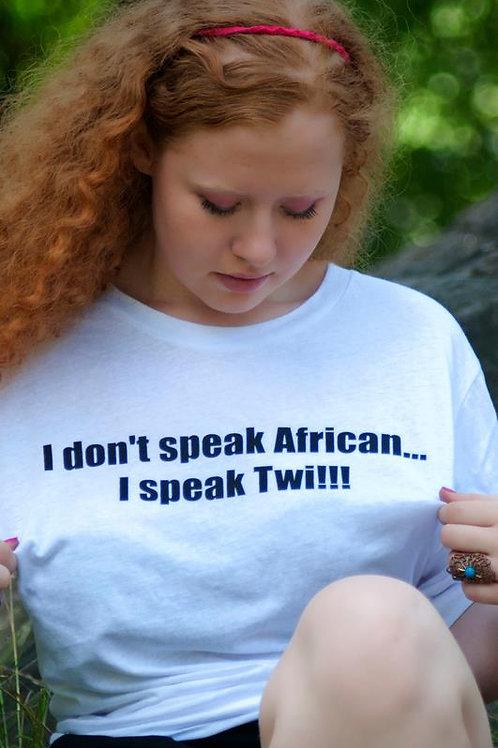I Don't Speak African...I Speak Twi!!! (Unisex T-Shirt)