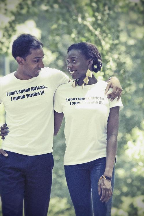I Don't Speak African...I Speak Yoruba!!! (Unisex T-Shirt)