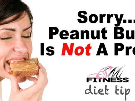 Peanut Butter Is NOT A Protein