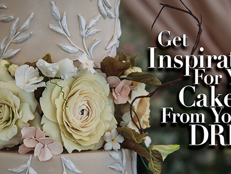 Get Inspiration For Your Cake From Your DRESS!!