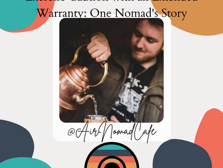 Exercise Caution with an Extended Warranty: One Nomad's Story