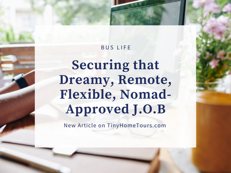 Buslife, and Securing that Dreamy, Remote, Flexible, Nomad-Approved J.O.B.