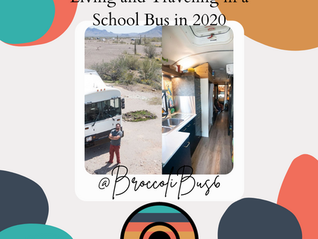 Living and Traveling in a School Bus in 2020
