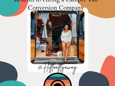 Benefits to Hiring a Camper Van Conversion Company