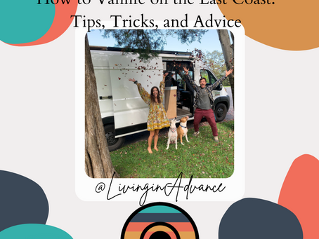 How to Vanlife on the East Coast: Tips, Tricks, and Advice