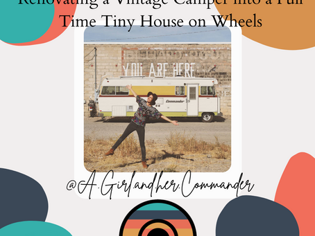Renovating a Vintage Camper into a Full Time Tiny House on Wheels