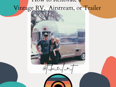 How to Renovate a Vintage RV, Airstream, or Trailer