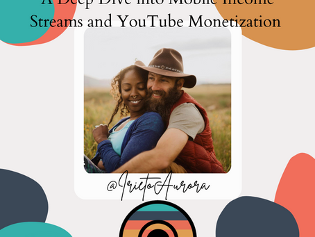 A Deep Dive into Mobile Income Streams and YouTube Monetization