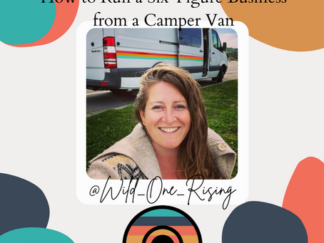 How to Run a Six-Figure Business from a Camper Van