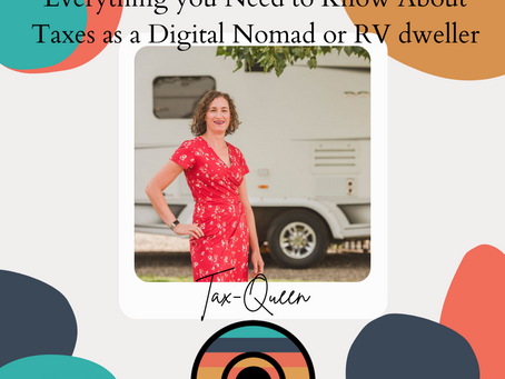 Everything you Need to Know About Taxes as a Digital Nomad or RV dweller