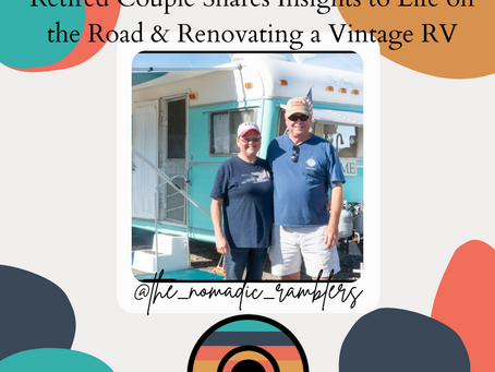 Retired Couple Shares Insights to Life on the Road & Renovating a Vintage RV
