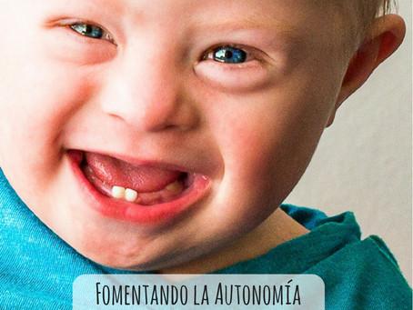 Fomentando la Autonomía en los niños con Síndrome de Down