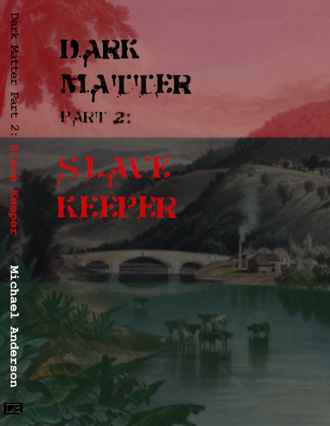 Dark Matter Part 2: Slave Keeper - ebook